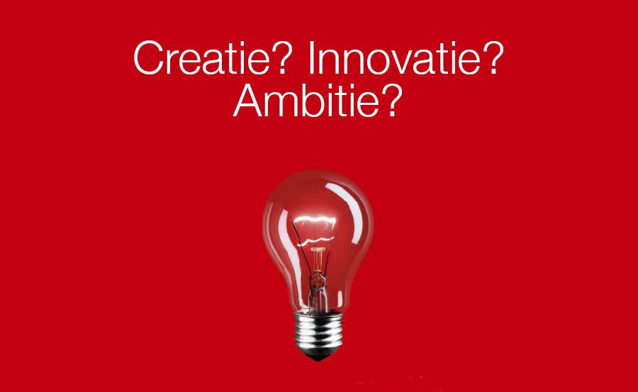 Creatie? Innovatie? Ambitie?