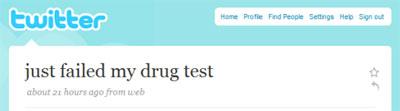 Mijn drugtest was positief - Twitter tweet