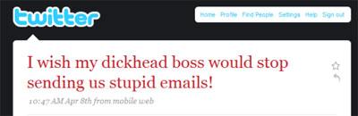 Ik wou dat m'n eikel van een baas stopte met het sturen van die stomme e-mails - Twitter tweet