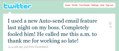 Hier soir, j'ai envoyé un e-mail automatique à mon patron. Il s'est fait piéger sur toute la ligne ! Ce matin, il m'a appelé pour me remercier d'avoir travaillé tard - Twitter tweet